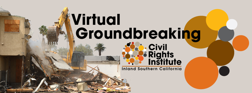 Virtual Groundbreaking: Civil Rights Institute of Inland Southern California